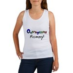 Outrageous mommy Women's Tank Top