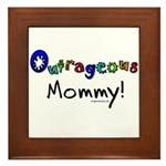 Outrageous mommy Framed Tile