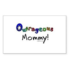 Outrageous mommy Decal
