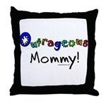 Outrageous mommy Throw Pillow