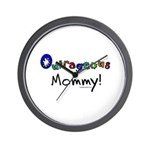 Outrageous mommy Wall Clock