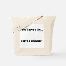 I don't have a life... I hav Tote Bag