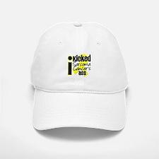 IKickedSarcomaAss Baseball Baseball Cap