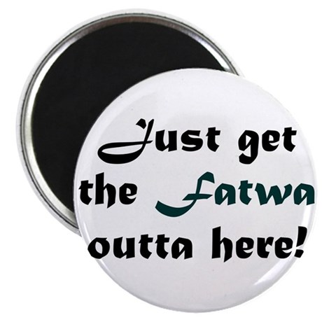 "Get the Fatwa Outta Here! 2.25"" Magnet (10 pack)"