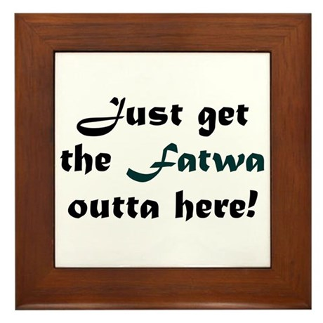 Get the Fatwa Outta Here! Framed Tile
