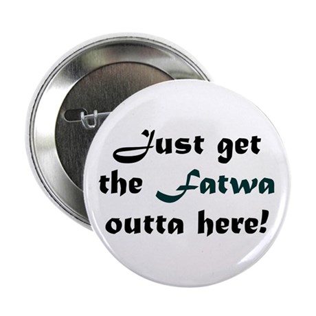 "Get the Fatwa Outta Here! 2.25"" Button (10 pack)"