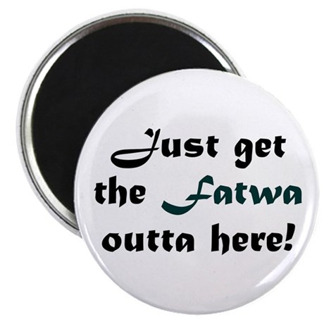 Get the Fatwa Outta Here! Magnet