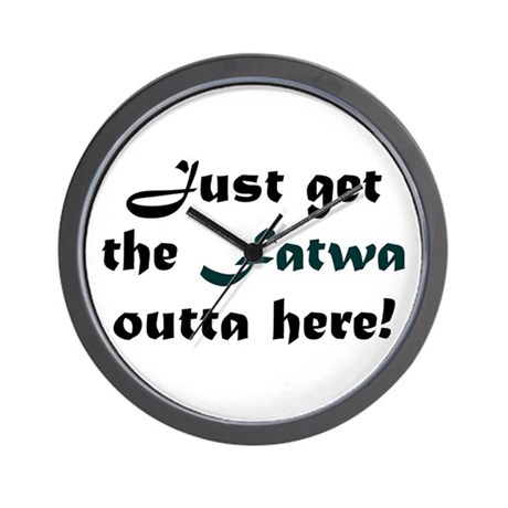 Get the Fatwa Outta Here! Wall Clock