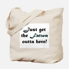 Get the Fatwa Outta Here! Tote Bag