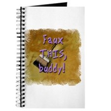 Faux THIS buddy! Journal