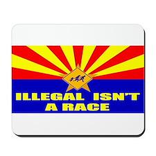 Illegal Isn't A Race Mousepad