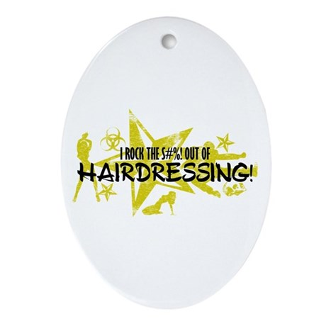 I ROCK THE S#%! - HAIRDRESSING Ornament (Oval)