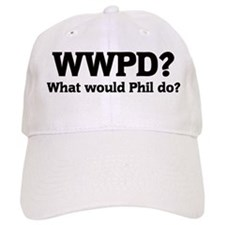 What would Phil do? Baseball Cap