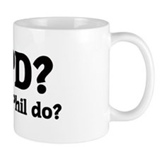 What would Phil do? Mug