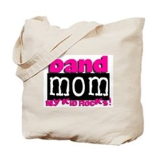 Band Mom-My Kid Rocks! Tote Bag