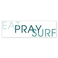 Eat Pray Surf - Bumper Bumper Sticker