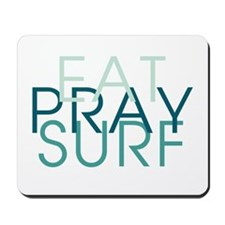 Eat Pray Surf - Mousepad