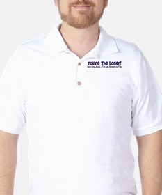 you're the loser! Golf Shirt