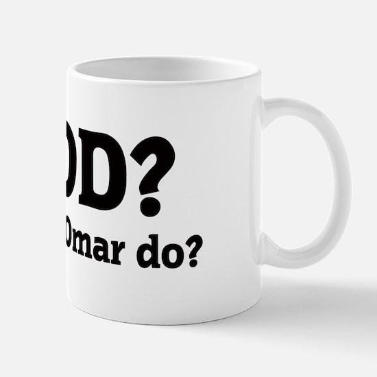 What would Omar do? Mug