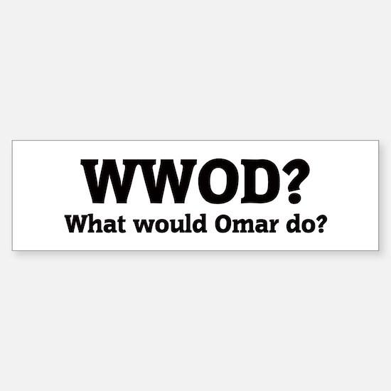 What would Omar do? Bumper Bumper Bumper Sticker