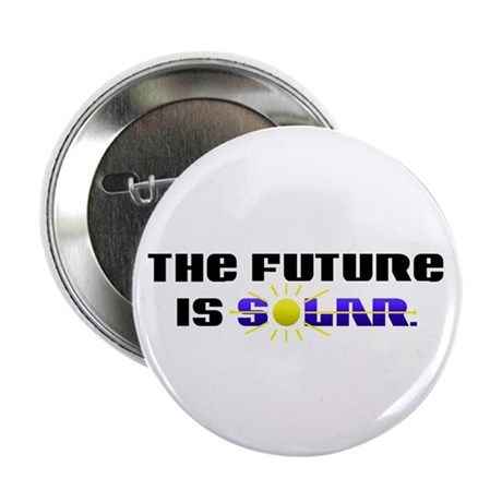 """""""The Future is Solar"""" 2.25"""" Button (10 pack)"""