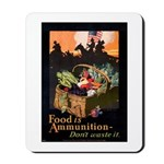 Food is Ammunition Poster Art Mousepad