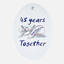 Cool 45th wedding anniversary Oval Ornament
