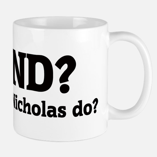 What would Nicholas do? Mug