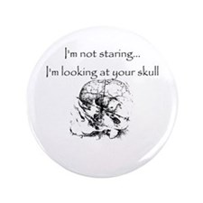"""I'm looking at your skull 3.5"""" Button"""