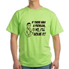 If There Was A Problem, Yo, I'll Solve It T-Shirt