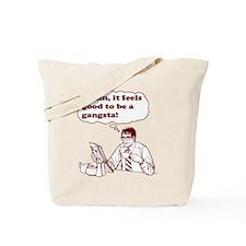 Damn It Feels Good To Be A Gangsta Tote Bag