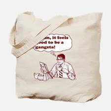 Damn It Feels Good To Be A Gangsta Tote Bag