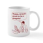 Damn It Feels Good To Be A Gangsta Mug