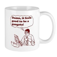 Damn It Feels Good To Be A Gangsta Mug