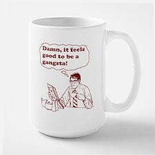 Damn It Feels Good To Be A Gangsta Ceramic Mugs