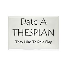 Date A Thespian Rectangle Magnet