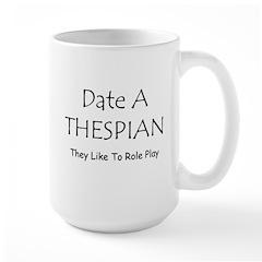 Date A Thespian Large Mug