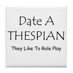 Date A Thespian Tile Coaster