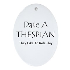 Date A Thespian Ornament (Oval)