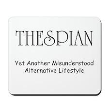Misunderstood Thespian Mousepad