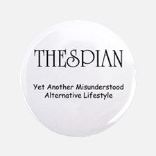 "Misunderstood Thespian 3.5"" Button (100 pack)"