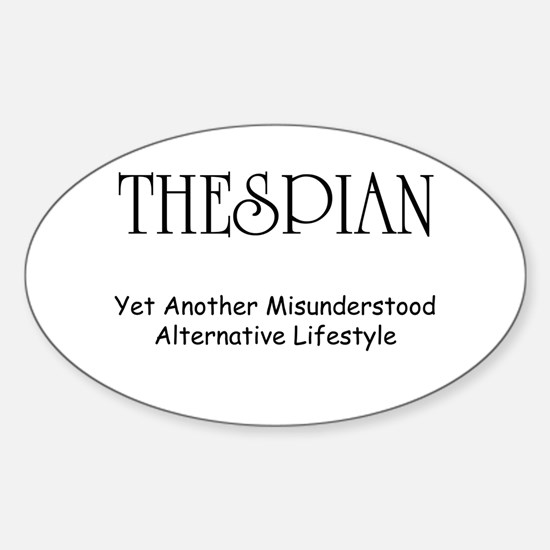 Misunderstood Thespian Sticker (Oval)