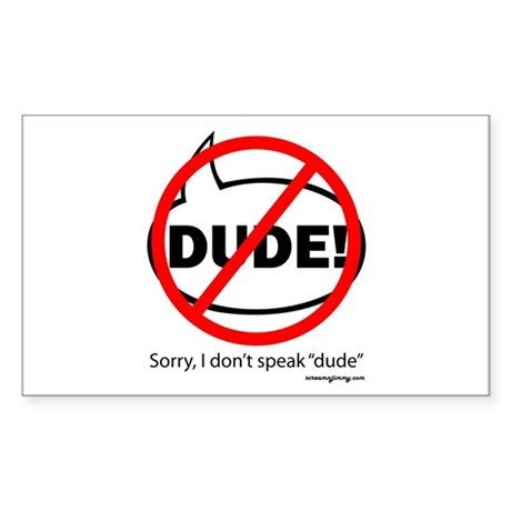 SORRY DUDE-1b Magnets, Sticke Sticker (Rectangle 1
