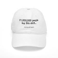 If 1,000,000 people buy this shirt Baseball Cap