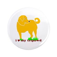 "Golden Tripawd Love 3.5"" Button"
