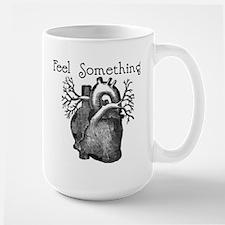 Feel Something Large Mug