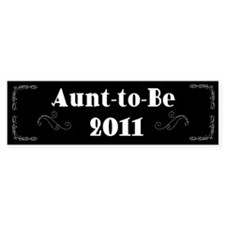 Aunt-to-Be 2011 Bumper Sticker
