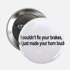 """I couldn't fix your brakes 2.25"""" Button"""