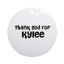 Thank God For Kylee Ornament (Round)