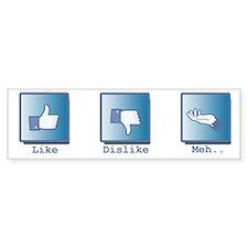 Like, Dislike, Meh.. Bumper Sticker